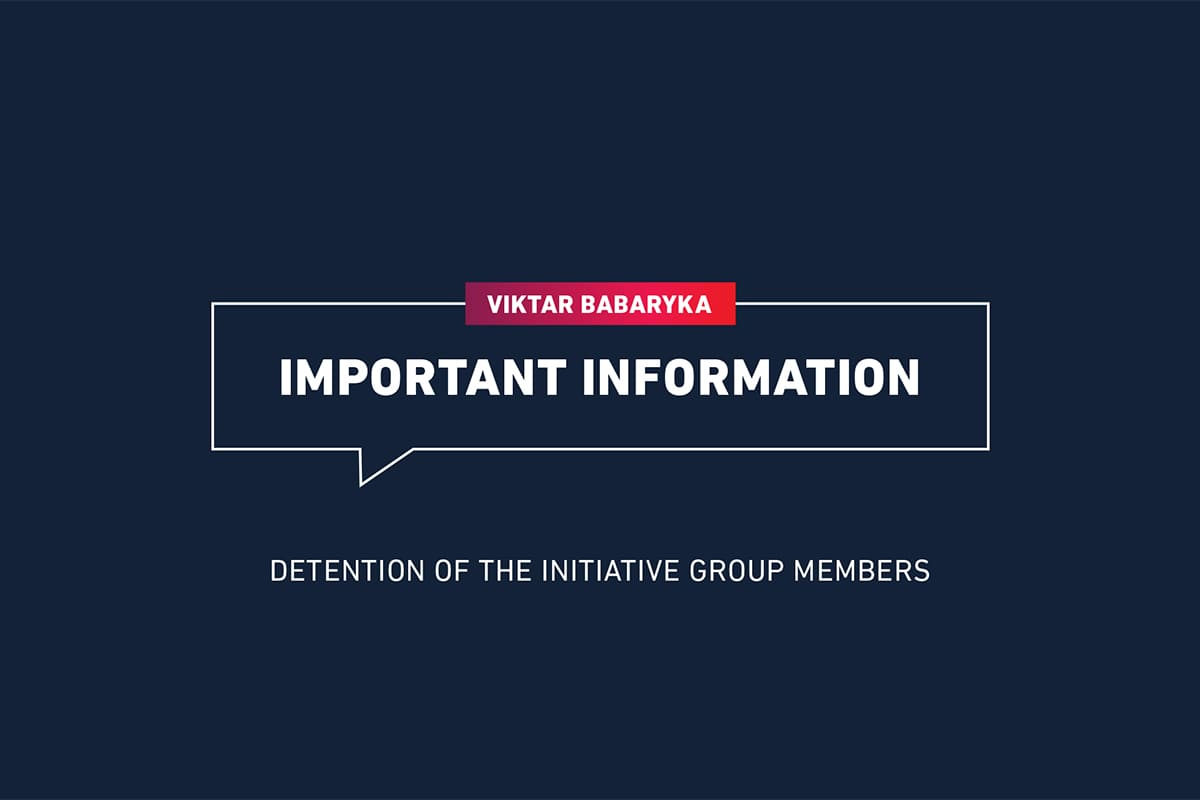 Viktar Babaryka headquarters receives information about detained members of initiative groups