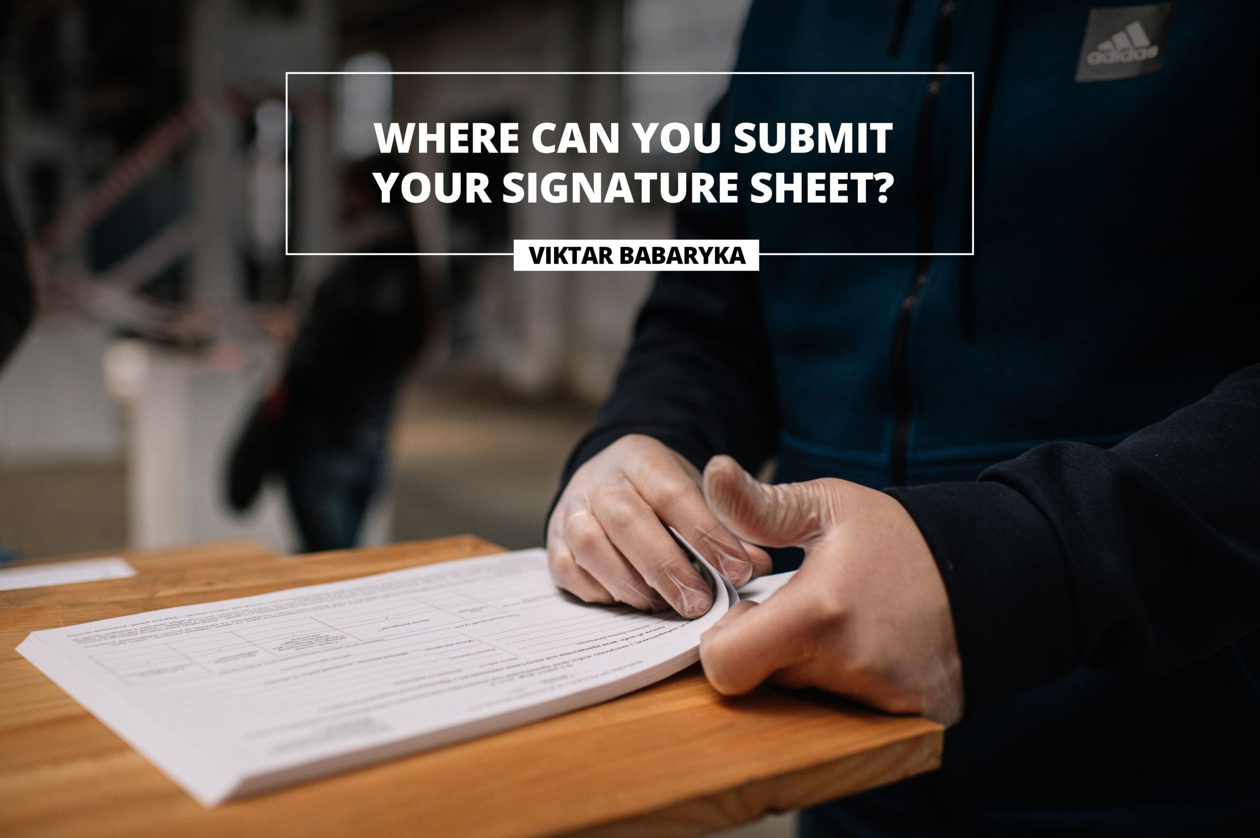 WHERE CAN YOU SUBMIT YOUR SIGNATURE SHEET
