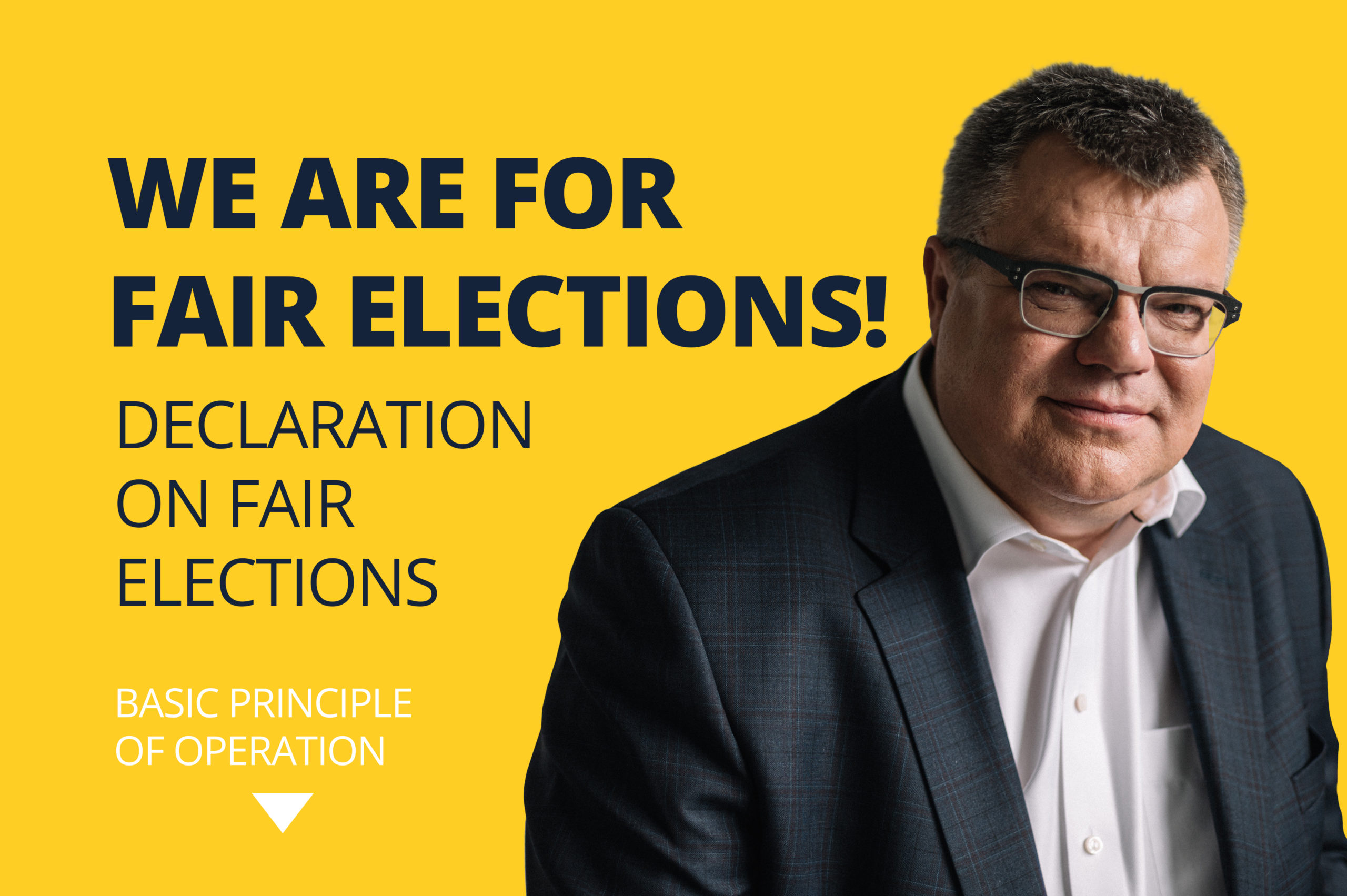 WE ARE FOR FAIR ELECTIONS! DECLARATION ON FAIR ELECTIONS BASIC PRINCIPLE OF OPERATION